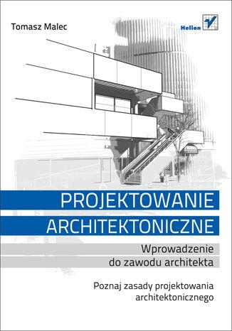 Okładka książki/ebooka Projektowanie architektoniczne. Wprowadzenie do zawodu architekta