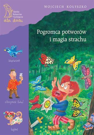 Okładka książki/ebooka Pogromca potworów i magia strachu