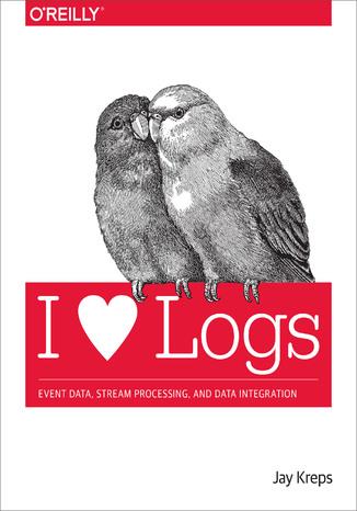 Okładka książki I Heart Logs. Event Data, Stream Processing, and Data Integration
