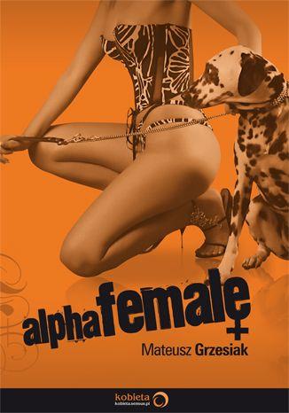 Okładka książki/ebooka AlphaFemale