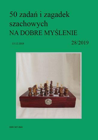 Okładka książki/ebooka 50 zadań i zagadek szachowych NA DOBRE MYŚLENIE 28/2019