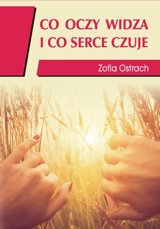 Okładka książki/ebooka Co oczy widzą i co serce czuje