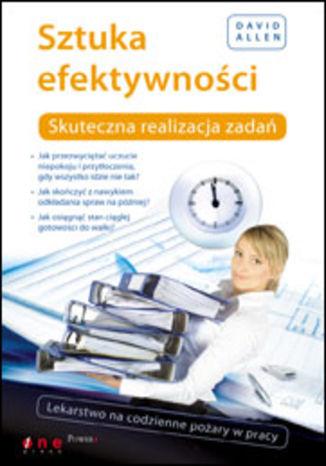 Okładka książki/ebooka Sztuka efektywności. Skuteczna realizacja zadań