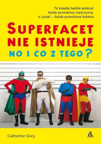 Okładka książki/ebooka Super facet nie istnieje no i co z tego?