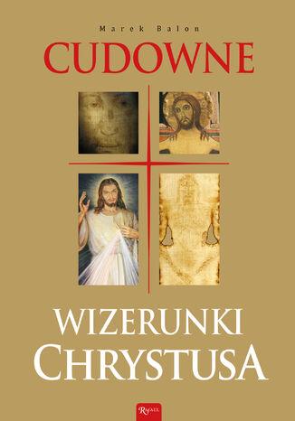 Okładka książki/ebooka Cudowne wizerunki Chrystusa