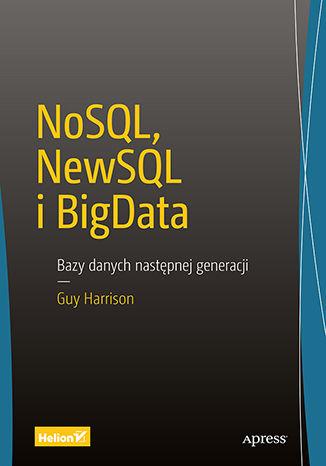 Okładka książki/ebooka NoSQL, NewSQL i BigData. Bazy danych następnej generacji