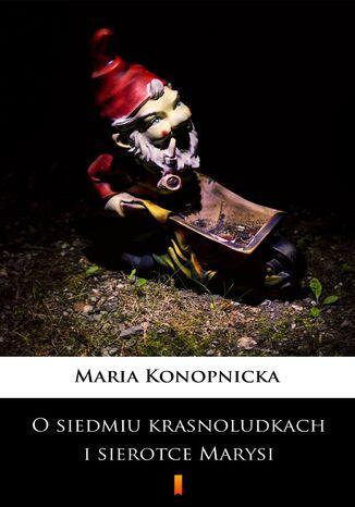 Okładka książki/ebooka O siedmiu krasnoludkach i sierotce Marysi