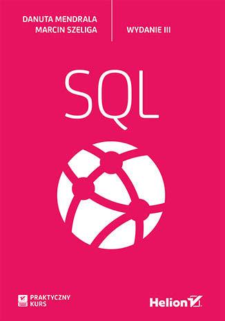 Okładka książki/ebooka Praktyczny kurs SQL. Wydanie III