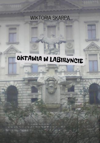 Okładka książki/ebooka Oktawia w Labiryncie