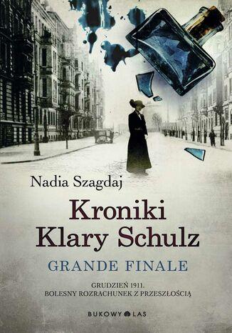 Okładka książki/ebooka Kroniki Klary Schulz. Grande finale