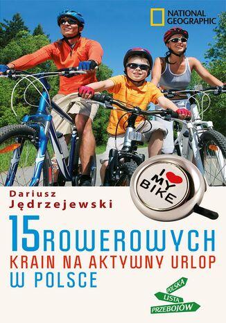 Okładka książki/ebooka 15 rowerowych krain na aktywny urlop w Polsce