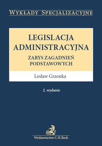 Okładka książki/ebooka Legislacja administracyjna. Wydanie 2