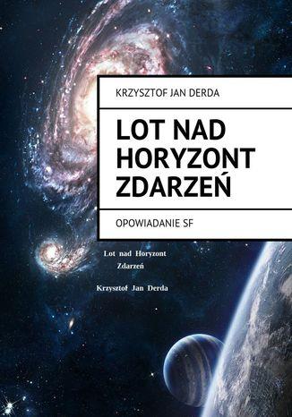 Okładka książki/ebooka Lot Nad Horyzont Zdarzeń