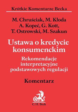 Okładka książki/ebooka Ustawa o kredycie konsumenckim. Rekomendacje interpretacyjne podstawowych regulacji. Komentarz