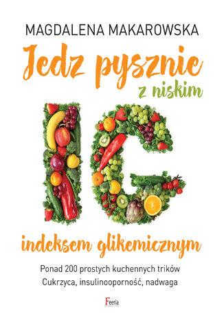 Okładka książki/ebooka Jedz pysznie z niskim indeksem glikemicznym