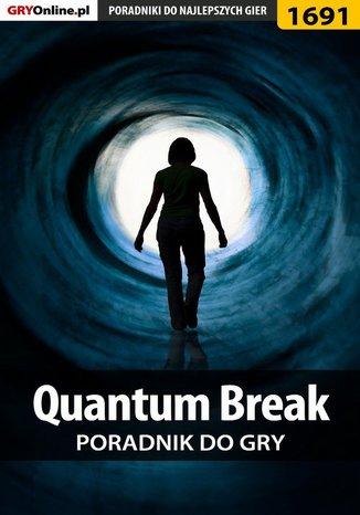 Okładka książki/ebooka Quantum Break - poradnik do gry