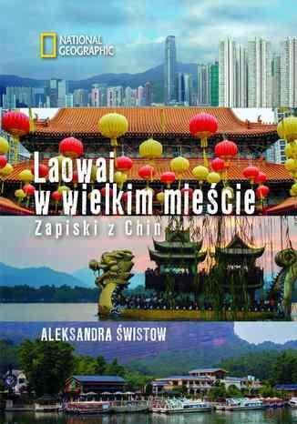 Okładka książki/ebooka Laowai w wielkim mieście. Zapiski z Chin