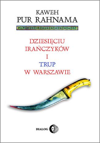 Okładka książki/ebooka Dziesięciu Irańczyków i trup w Warszawie