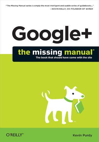 Okładka książki/ebooka Google+: The Missing Manual