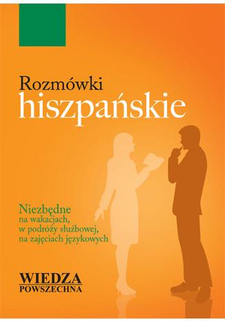 Okładka książki/ebooka Rozmówki hiszpańskie Wiedza Powszechna