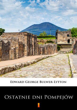 Okładka książki/ebooka Ostatnie dni Pompejów