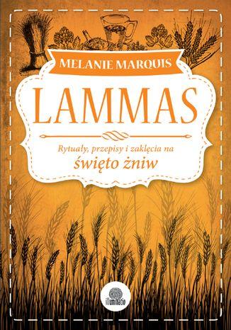 Okładka książki/ebooka Lammas. Rytuały, przepisy i zaklęcia na święto żniw