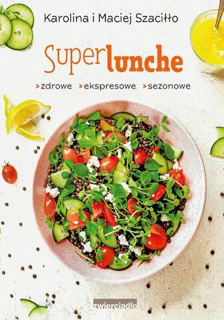 Okładka książki/ebooka SuperLunche. Zdrowe, ekspresowe, sezonowe