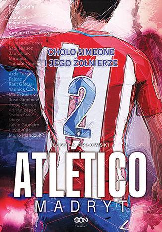 Okładka książki/ebooka Atlético Madryt. Cholo Simeone i jego żołnierze