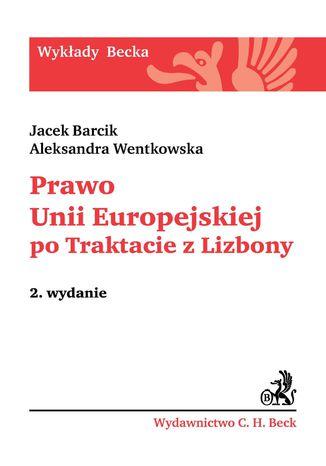 Okładka książki/ebooka Prawo Unii Europejskiej po Traktacie z Lizbony