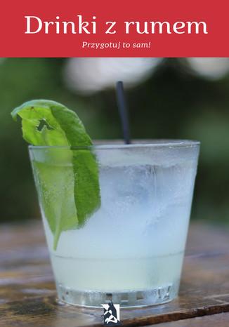 Okładka książki/ebooka Drinki z rumem.  Przygotuj to sam!