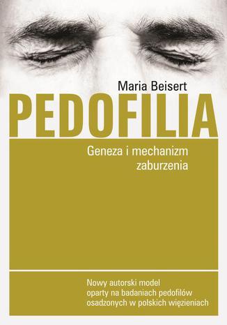 Okładka książki/ebooka Pedofilia Geneza i mechanizm zaburzenia