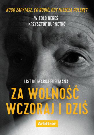 Okładka książki/ebooka List do Marka Edelmana. Za wolność wczoraj i dziś