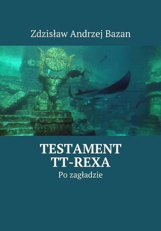 Okładka książki/ebooka Testament TT-Rexa