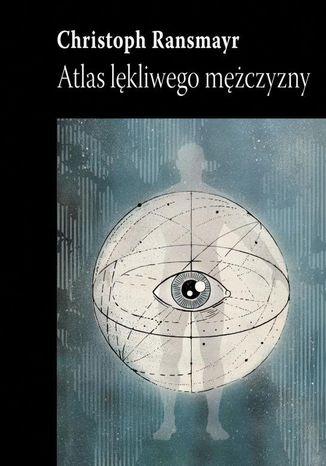 Okładka książki/ebooka Atlas lękliwego mężczyzny