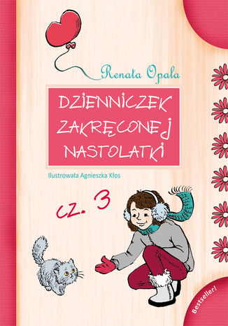 Okładka książki/ebooka Dzienniczek zakręconej nastolatki cz.3