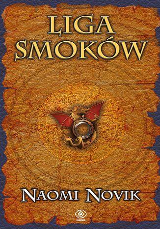 Okładka książki/ebooka Temeraire (Tom 9). Liga Smoków