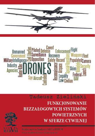Okładka książki/ebooka FUNKCJONOWANIE  BEZZAŁOGOWYCH SYSTEMÓW POWIETRZ-NYCH  W SFERZE CYWILNEJ