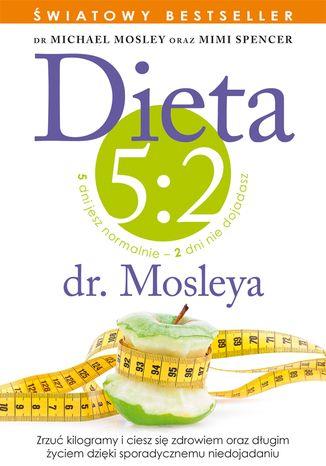 Okładka książki/ebooka Dieta 5:2 dr. Mosleya