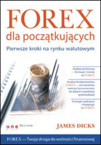 Okładka książki/ebooka Forex dla początkujących. Pierwsze kroki na rynku walutowym