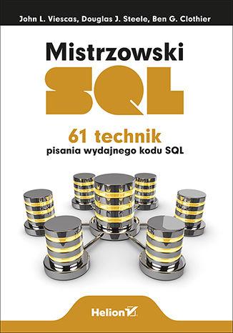 Okładka książki/ebooka Mistrzowski SQL. 61 technik pisania wydajnego kodu SQL