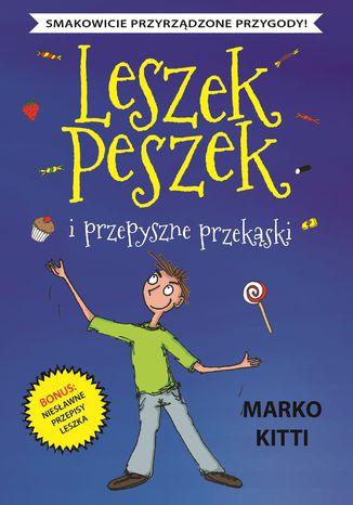 Okładka książki/ebooka Leszek Peszek i przepyszne przekąski