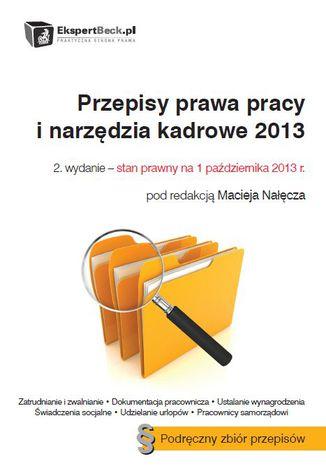 Okładka książki/ebooka Przepisy prawa pracy i narzędzia kadrowe 2013. Stan prawny: 1 października 2013 r