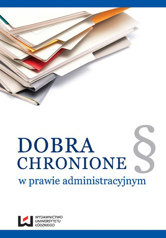 Okładka książki/ebooka Dobra chronione w prawie administracyjnym