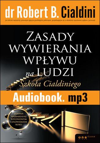 Okładka książki Zasady wywierania wpływu na ludzi. Szkoła Cialdiniego