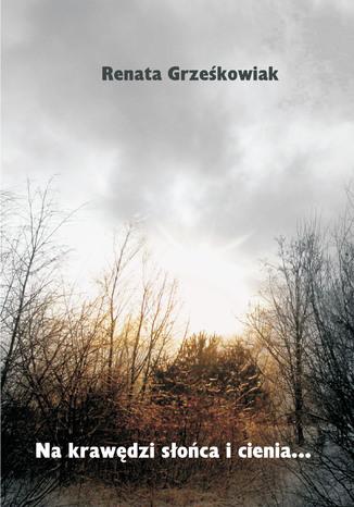 Okładka książki/ebooka Na krawędzi słońca i cienia