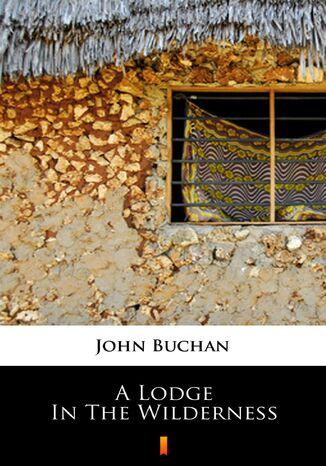 Okładka książki/ebooka A Lodge in the Wilderness