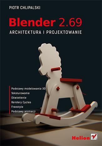 Okładka książki/ebooka Blender 2.69. Architektura i projektowanie