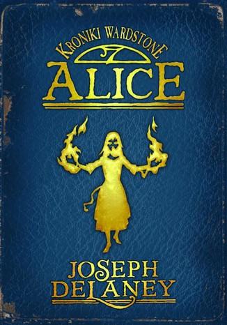 Okładka książki/ebooka Kroniki Wardstone 12. Alice