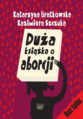 Okładka książki/ebooka Duża książka o aborcji