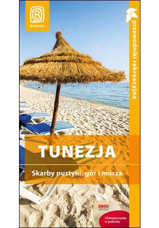 Okładka książki/ebooka Tunezja. Skarby pustyni, gór i morza. Wyd. 1